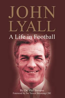John Lyall: A Life in Football (Hardback)