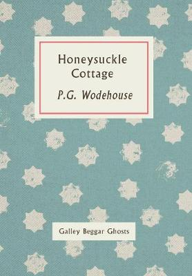 Honeysuckle Cottage: Galley Beggar Ghosts (Paperback)