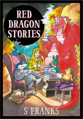 Red Dragon Stories: Book 1: The Princess and the Basket of Strawberries (Hardback)