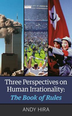 Three Perspectives on Human Irrationality: The Book of Rules (Paperback)