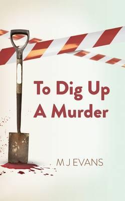 To Dig Up a Murder (Paperback)