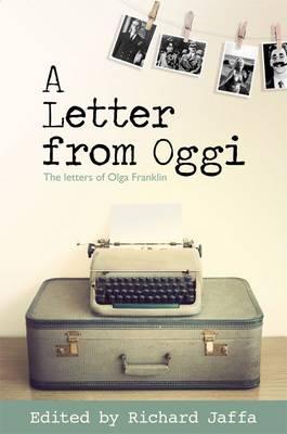 A Letter from Oggi: The Letters of Olga Franklin (Hardback)