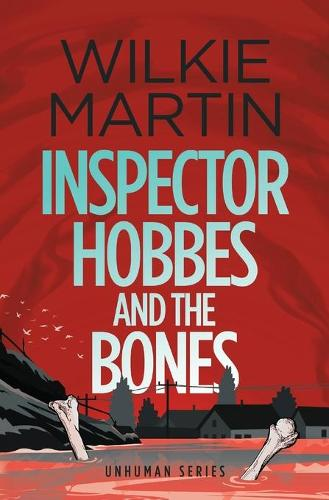 Inspector Hobbes and the Bones: Cozy Mystery Comedy Crime Fantasy - Unhuman 4 (Paperback)
