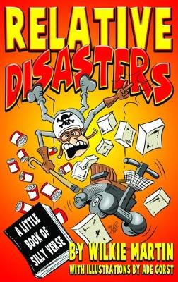 Relative Disasters: A Little Book of Silly Verse (Hardback)