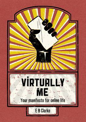 Virtually Me: Your Manifesto for Online Life (Paperback)
