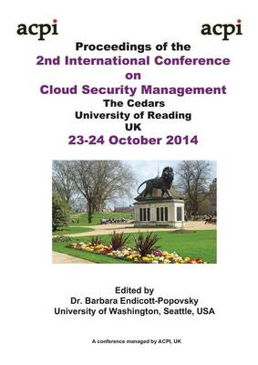 The Proceedings of the 2nd International Conference on Cloud Security Management (Paperback)