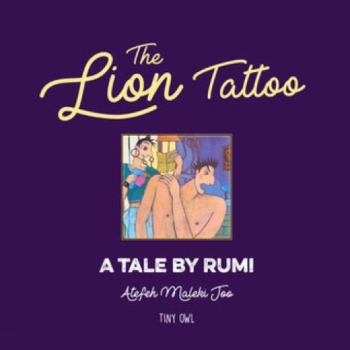 The Lion Tattoo - Tales by Rumi (Hardback)