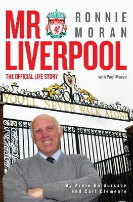 Mr Liverpool: Ronnie Moran: The Official Life Story (Hardback)