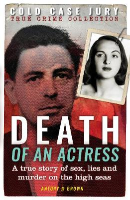 Death of an Actress: A Cold Case Jury true crime - Cold Case Jury 2 (Paperback)
