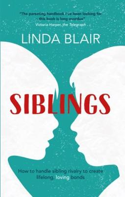 Siblings: How to handle sibling rivalry to create strong and loving bonds (Paperback)