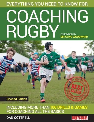Everything You Need to Know for Coaching Rugby: Including More Than 100 Drills and Games for Coaching All the Basics (Paperback)
