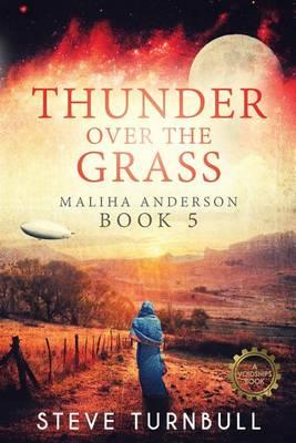 Thunder Over the Grass: Maliha Anderson, Book 5 - Maliha Anderson 5 (Paperback)