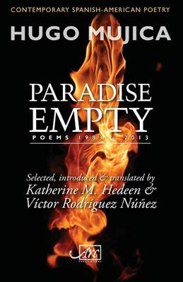 Paradise Empty: Poems 1983 - 2013 - Contemporary Spanish-American Poetry (Paperback)