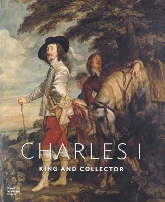 Softback Charles I: King and Collector (Paperback)