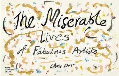 The Miserable Lives of Fabulous Artists (Hardback)