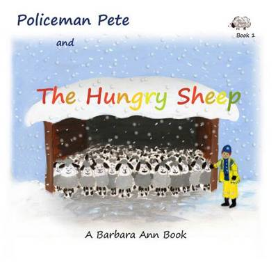 Policeman Pete and the Hungry Sheep - The Policeman Pete Books 1 (Paperback)