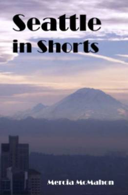 Seattle in Shorts (Paperback)