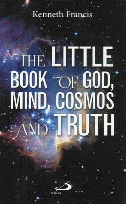 The Little Book of God, Mind, Cosmos and Truth (Paperback)