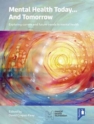 Mental Health Today... and Tomorrow: Exploring Current and Future Trends in Mental Health Care 2015 - Mental Health Today (Paperback)