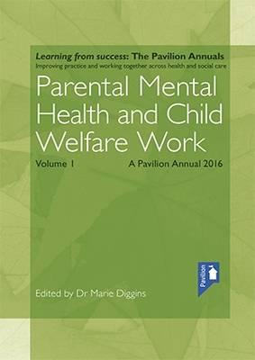Parental Mental Health and Child Welfare Work: Volume 1 (Paperback)