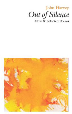 Out of Silence: New & Selected Poems (Paperback)