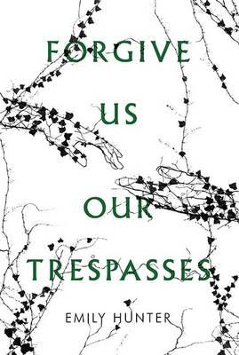 Forgive Us Our Trespasses (Hardback)