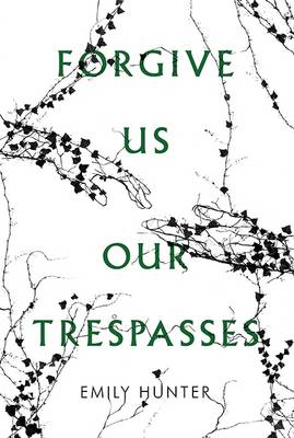 Forgive Us Our Trespasses (Paperback)
