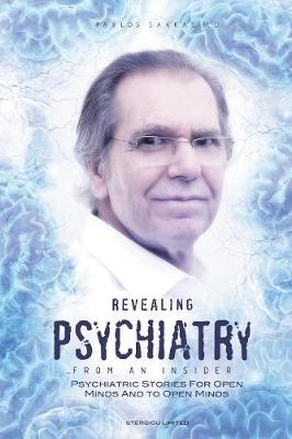 Revealing Psychiatry... from an Insider: Psychiatric Stories for Open Minds and to Open Minds (Paperback)