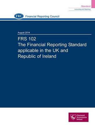 FRS 102 the Financial Reporting Standard Applicable in the UK and Republic of Ireland: August 2014 (Paperback)