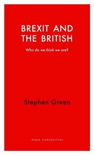 Brexit and the British: Who Do We Think We are? - Haus Curiosities (Paperback)