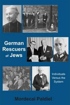 German Rescuers of Jews: Individuals Versus the System (Hardback)