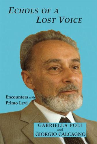 Echoes of a Lost Voice: Encounters with Primo Levi (Hardback)