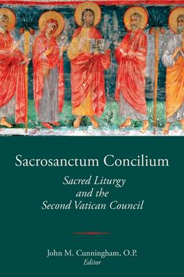 Sacrosanctum Concilium. Sacred Liturgy and the Second Vatican Council 2013: Proceedings of the Sixth FOTA International Liturgical Conference - Fota Liturgy Series 6 (Hardback)