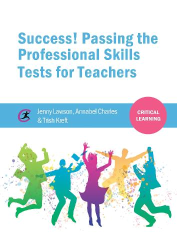 Success! Passing the Professional Skills Tests for Teachers - Critical Learning (Paperback)