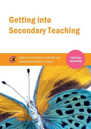 Getting into Secondary Teaching - Critical Learning (Paperback)