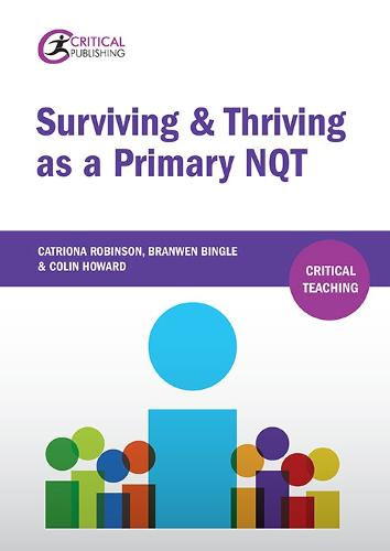 Surviving and Thriving as a Primary NQT - Critical Teaching (Paperback)