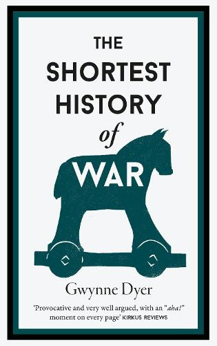 The Shortest History Of War