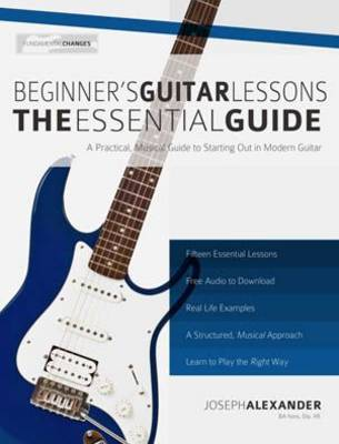 Beginner's Guitar Lessons: The Essential Guide: The Quickest Way to Learn to Play (Paperback)