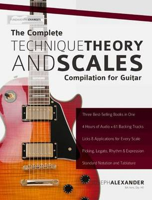 The Complete Technique, Theory and Scales Compilation for Guitar (Paperback)