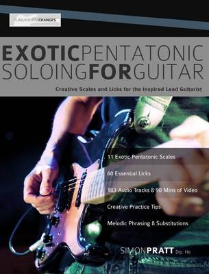 Exotic Pentatonic Soloing for Guitar: Creative Scales and Licks for the Inspired Lead Guitarist (Paperback)