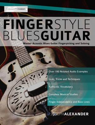 Fingerstyle Blues Guitar: Master Acoustic Blues Guitar Fingerpicking and Soloing (Paperback)