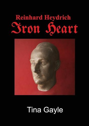 Reinhard Heydrich Iron Heart (Paperback)