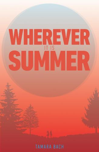 Wherever It Is Summer (Paperback)