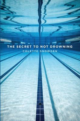 The Secret to Not Drowning (Paperback)