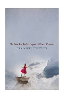 The Less Than Perfect Legend of Donna Creosote (Paperback)