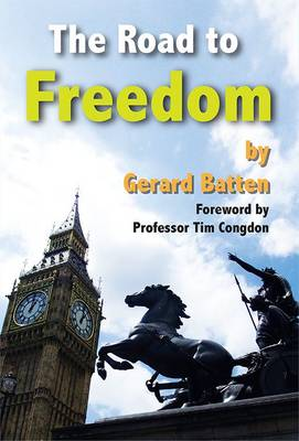 The Road to Freedom: How Britain Can Escape the EU (Paperback)