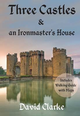 Three Castles and an Ironmaster's House (Paperback)