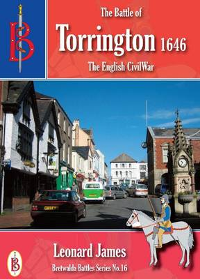 The Battle of Torrington - Bretwalda Battles 16 (Paperback)
