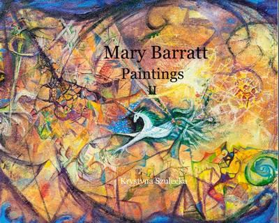Mary Barratt Paintings II (Paperback)