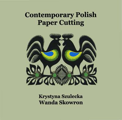 Contemporary Polish Paper Cuttings: Traditional Methods (Paperback)